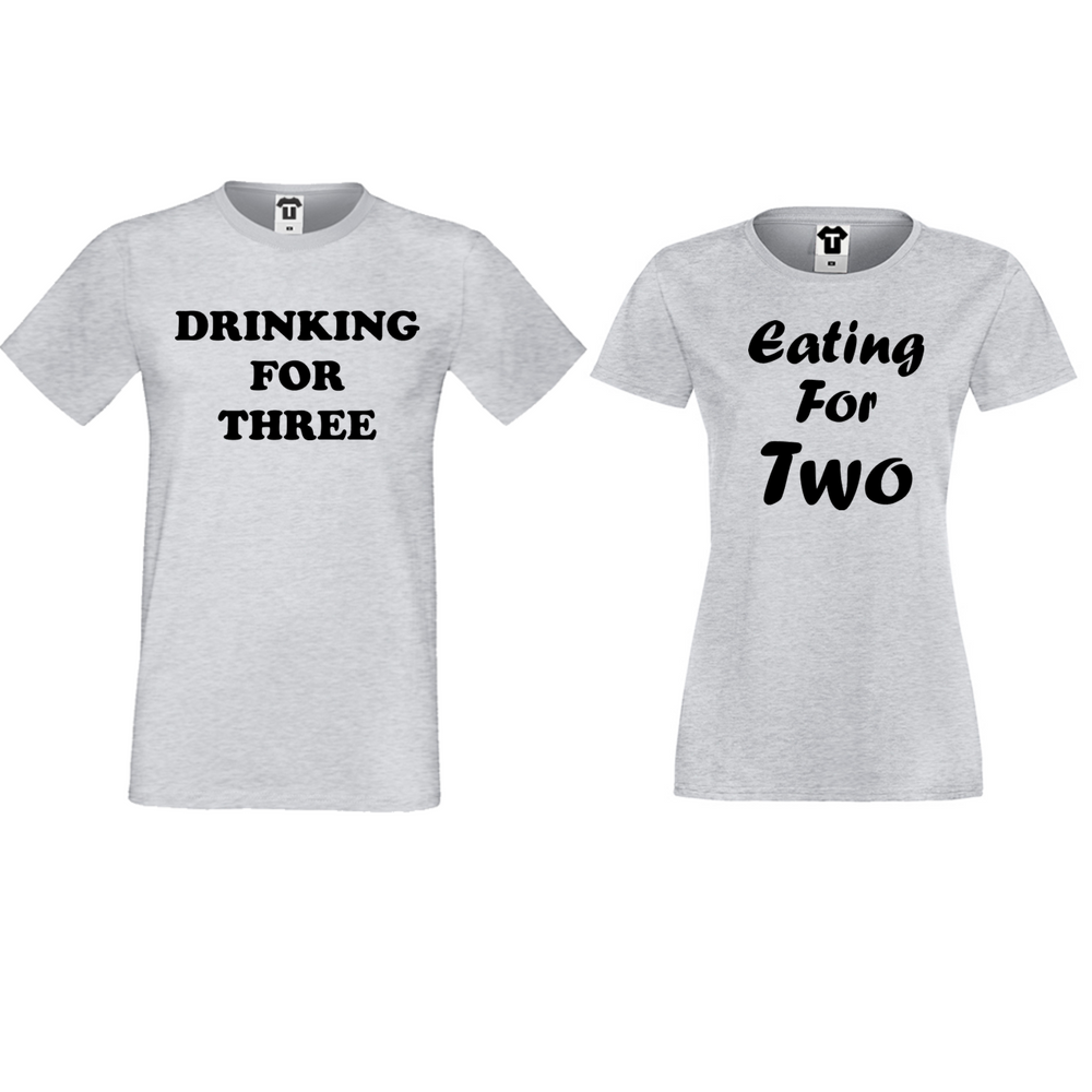 Majice za parove Drinking for three and Eating for two