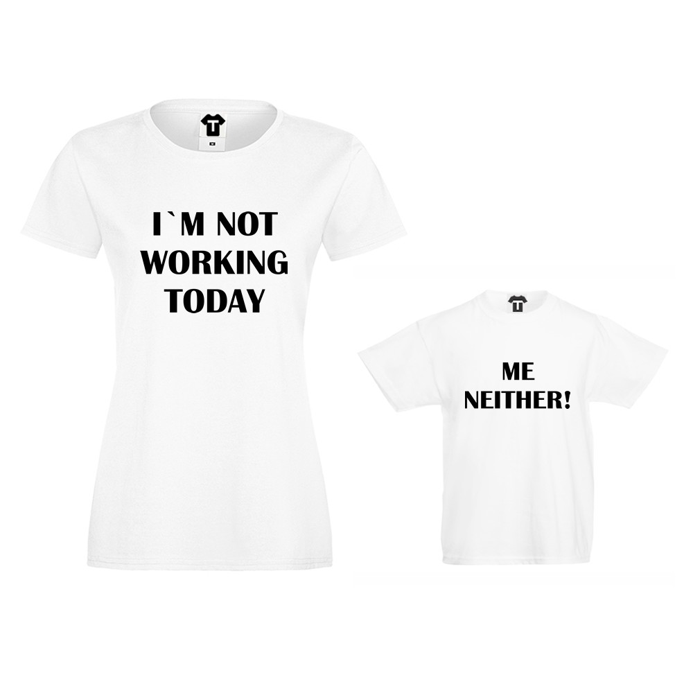 Set ženska i dječja majica u crnoj ili bijeloj boji Not Working today, Me Neither